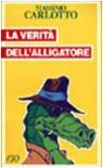 La verità dell'Alligatore - Massimo Carlotto