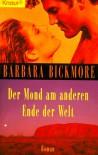 Der Mond am anderen Ende der Welt. Ein Australien- Roman. - Barbara Bickmore