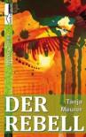 Der Rebell (Schattengrenzen ,#2) - Tanja Meurer