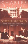 Storm Signals: More Undiplomatic Diaries, 1962-1971 - Charles Ritchie