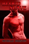 Blood Slave - Michelle Houston