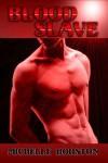 Blood Slave - Michelle Houston