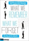 The What We Remember, What We Forget: The Best Young Writers and Artists in America - David Levithan