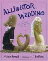 Alligator Wedding - Nancy Jewell, J. Rutland