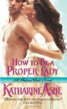 How to Be a Proper Lady - Katharine Ashe