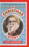 A Christmas Story: The Book That Inspired the Hilarious Classic Film - Jean Shepherd, Dick Cavett