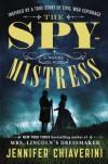 The Spymistress: A Novel - Jennifer Chiaverini