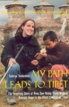My Path Leads to Tibet: The Inspiring Story of How One Young Blind Woman  Brought Hope to the Blind Children of Tibet - Sabriye Tenberken