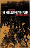 The Philosophy of Punk: More Than Noise - Craig O'Hara
