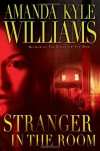 Stranger in the Room - Amanda Kyle Williams