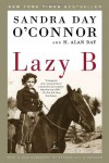 Lazy B - Sandra Day O'Connor, H. Alan Day