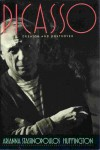 Picasso: Creator and Destroyer - Arianna Stassinopoulos Huffington
