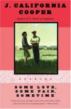 Some Love, Some Pain, Sometime: Stories - J. California Cooper
