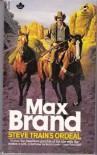 Steve Train's Ordeal - Max Brand