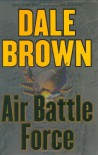 Air Battle Force (Patrick McLanahan, #11) - Dale Brown