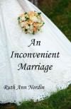 An Inconvenient Marriage - Ruth Ann Nordin