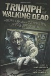 Triumph of The Walking Dead: Robert Kirkman�s Zombie Epic on Page and Screen - James Lowder, Joe R. Lansdale, Jay Bonansinga, Brendan Deneen, Jonathan Maberry, Kim Paffenroth, Lisa Morton, Kyle William Bishop, Craig Fischer, Kenneth Hite, Kay Steiger, Matt Staggs, Ned Vizzini, Scott Kenemore, Brendan Riley, Arnold T. Blumberg, Vince Liaguno, David H