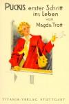 Puckis erster Schritt ins Leben - Magda Trott