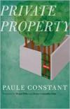 Private Property - Paule Constant, France Grenaudier-Klijn, Margot Miller, Claudine G. Fisher