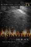 Uninvited (Retribution Collection) - DH Black