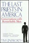 Last Priests in America: Conversations with Remarkable Men - Tim Unsworth