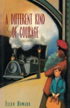 Different Kind of Courage - Ellen Howard