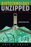 Biotechnology Unzipped: Promises and Realities, Revised Second Edition - Eric S. Grace