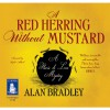 A Red Herring Without Mustard (A Flavia de Luce Mystery #3) - Alan Bradley,  Sophie Aldred