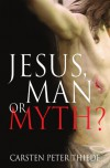 Jesus, Man or Myth? - Carsten Peter Thiede