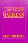 Shadow of the Galilean - Gerd Theissen, John Bowden