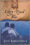 Every Fixed Star  - Jane Kirkpatrick