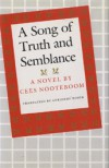 A Song of Truth and Semblance - Cees Nooteboom, Adrienne Dixon