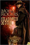 Shadowed Moon - Moira Rogers