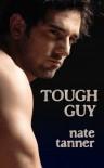 Tough Guy - Nate Tanner