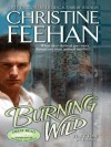 Burning Wild  - Christine Feehan