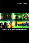Translation Goes to the Movies - Michael Cronin