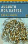 Hijo de hombre - Augusto Roa Bastos