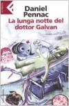 La lunga notte del dottor Galvan - Daniel Pennac, Yasmina Mélaouah