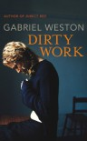 Dirty Work - Gabriel Weston
