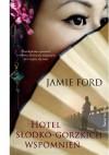 Hotel słodko-gorzkich wspomnień - Jamie Ford