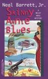 Skinny Annie Blues  - Neal Barrett Jr.
