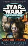 SW: NJO-Vector Prime (AU Star Wars) - R.A. Salvatore