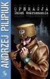 Operacja: Dzień Wskrzeszenia - Andrzej Pilipiuk