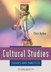 Cultural Studies: Theory and Practice - Chris Barker