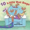 10 Little Hot Dogs - John Himmelman