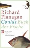 Goulds Buch Der Fische - Richard Flanagan