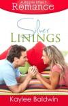 Silver Linings (A Ripple Effect Romance Novella, Book 2) (Volume 2) - Kaylee Baldwin