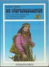 Die Häuptlingstochter : Scheues Reh erzählt d. Geschichte von Vertreibung u. Rückkehr d. Volkes d. Roten Erde - Hadley Irwin