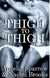 Thigh to Thigh - Angelia Sparrow, Naomi Brooks