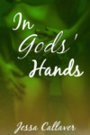 In Gods' Hands - Jessa Callaver